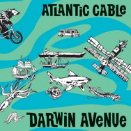 Atlantic Cable - Darwin Avenue